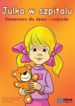 Julka w szpitalu - elementarz dla dzieci i rodziców